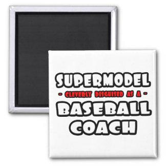 Supermodel .. Baseball Coach Magnet