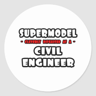 Supermodel .. Civil Engineer Classic Round Sticker