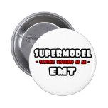 Supermodel .. EMT Pins