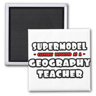 Supermodel .. Geography Teacher Refrigerator Magnet