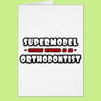 Supermodel .. Orthodontist Card