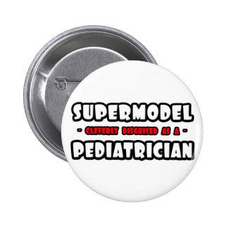 Supermodel .. Pediatrician Pinback Button