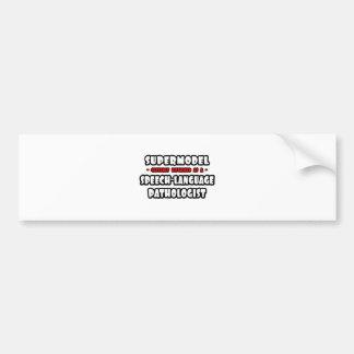 Supermodel .. Speech-Language Pathologist Car Bumper Sticker