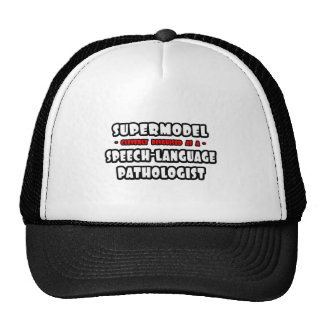 Supermodel .. Speech-Language Pathologist Trucker Hat