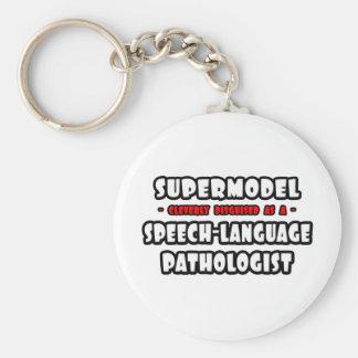 Supermodel .. Speech-Language Pathologist Key Chains