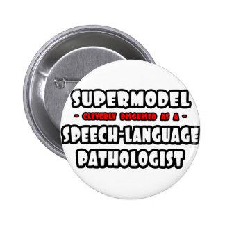Supermodel .. Speech-Language Pathologist Pins