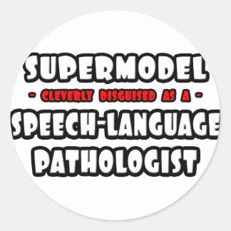 Supermodel .. Speech-Language Pathologist Round Sticker