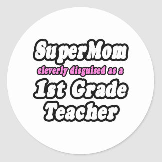 SuperMom...1st Grade Teacher Classic Round Sticker