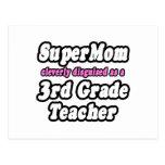 SuperMom...3rd Grade Teacher Postcards