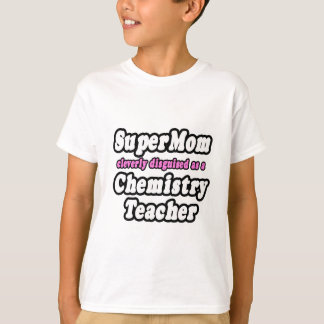 SuperMom...Chemistry Teacher T-Shirt