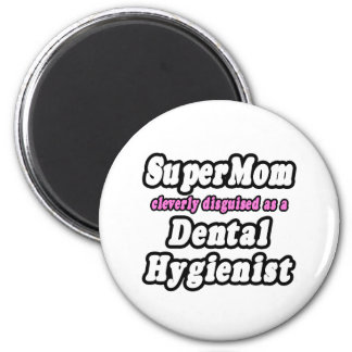 SuperMom...Dental Hygienist 2 Inch Round Magnet