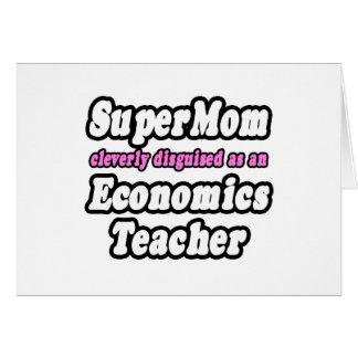 SuperMom...Economics Teacher Greeting Cards