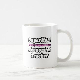 SuperMom...Economics Teacher Mug