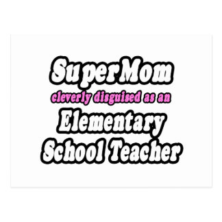 SuperMom...Elementary School Teacher Post Card