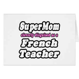 SuperMom...French Teacher Greeting Cards