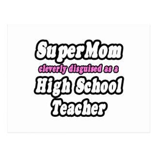 SuperMom...High School Teacher Post Card