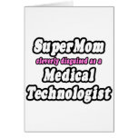 SuperMom...Medical Technologist Greeting Cards