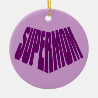 SuperMom: My mother is my super hero Ceramic Ornament