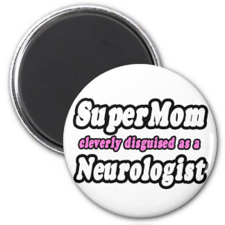 SuperMom...Neurologist Magnet