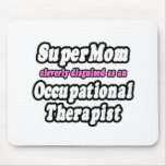 SuperMom...Occupational Therapist Mouse Pad