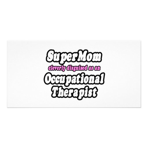 SuperMom...Occupational Therapist Personalized Photo Card