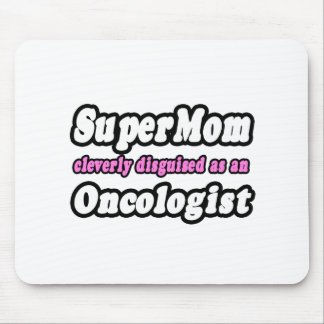 SuperMom...Oncologist Mousepad