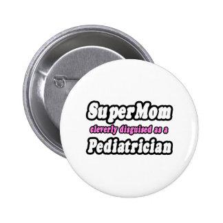SuperMom...Pediatrician Button