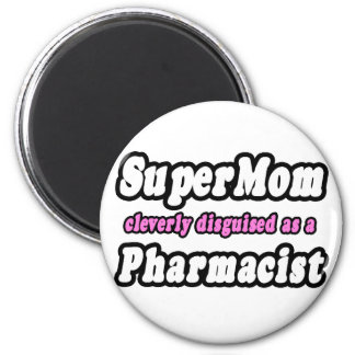 SuperMom...Pharmacist Magnet