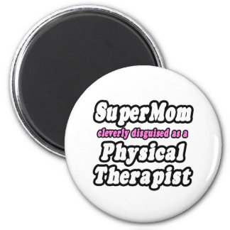 SuperMom...Physical Therapist 2 Inch Round Magnet