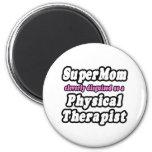 SuperMom...Physical Therapist Fridge Magnets
