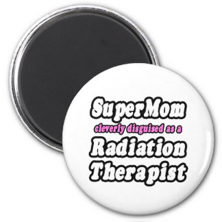 SuperMom...Radiation Therapist 2 Inch Round Magnet