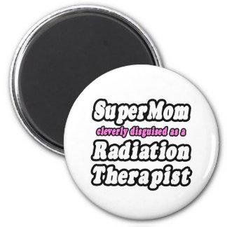 SuperMom...Radiation Therapist Magnet