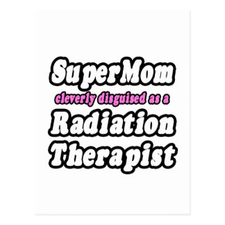 SuperMom...Radiation Therapist Postcard