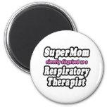 SuperMom...Respiratory Therapist Fridge Magnets