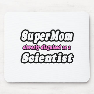 SuperMom...Scientist Mouse Pads