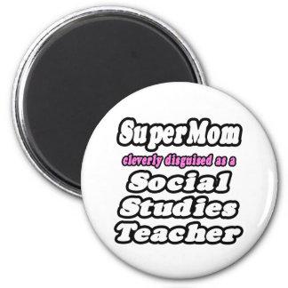 SuperMom...Social Studies Teacher 2 Inch Round Magnet