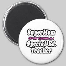 SuperMom...Special Ed. Teacher 2 Inch Round Magnet