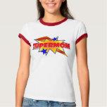 Supermom T Shirts