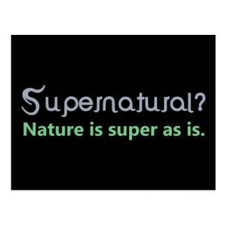 Supernatural? Nature is super as is. Postcard