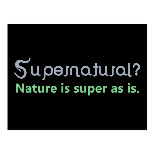 Supernatural? Nature is super as is. Postcards