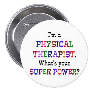 Superpoder del terapeuta físico pin redondo de 3 pulgadas