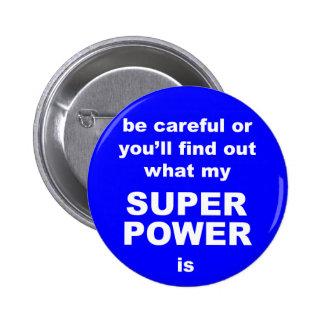 Superpotencia que advierte el botón divertido pin redondo de 2 pulgadas