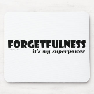 Superpower: Forgetfulness! Mouse Pad