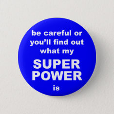 Superpower Warning Funny Button at Zazzle