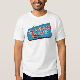supersize your exercise t-shirt