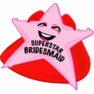 superstar bridesmaid funny photo  sculpture! cutout