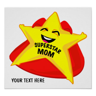 superstar mom humorous  poster! poster