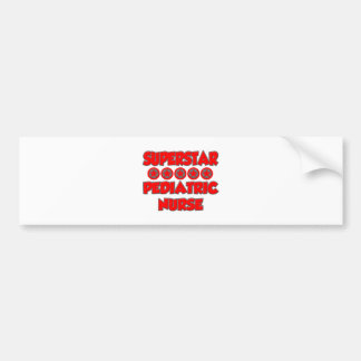 Superstar Pediatric Nurse Bumper Sticker
