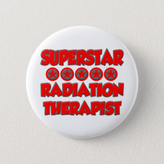 Superstar Radiation Therapist Button
