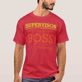 SUPERVISOR - Boss in Training (editable) T-Shirt